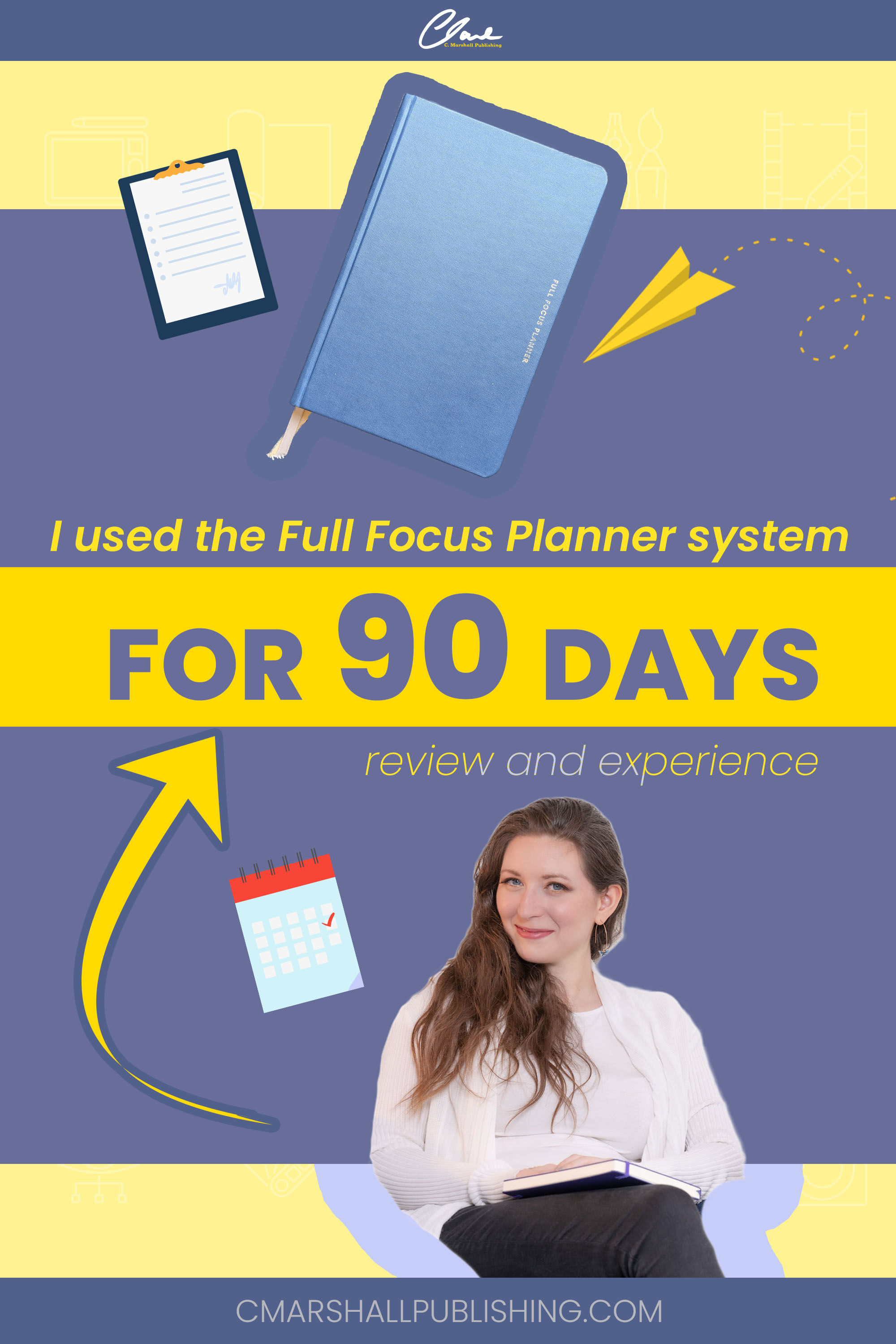 Pinterest image that says I used the Full Focus Planner System for 90 days, review and experience